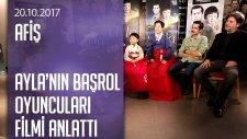 Ayla Filminin Başrol Oyuncuları Afiş'e Konuk Oldu - 20.10.2017 Cuma