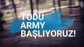 TODU ARMY - BAŞLIYORUZ!