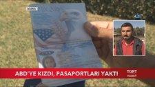 Amerika'ya Kızıp Pasaportları Yakan Adanalı