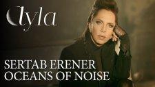Sertab Erener - Oceans of Noise - Ayla: The Daughter of War