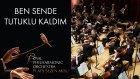 Sezen Aksu - Ben Sende Tutuklu Kaldım - (The Royal Philharmonic Orchestra)