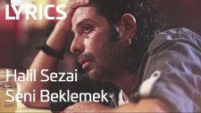 Halil Sezai - Seni Beklemek (Lyrics I Şarkı Sözleri)