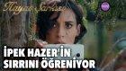 Hayat Şarkısı - İpek Hazer'in Sırrını Öğreniyor