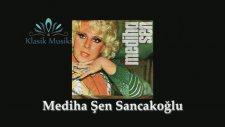Mediha Şen Sancakoğlu -  Unutulmuş Değilsin Adın Saklı Kalbimde