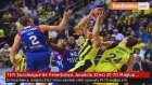 THY Euroleague'de Fenerbahçe, Anadolu Efes'i 81-70 Mağlup Etti