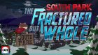 Güldürürken Tiksindiren Oyun! - South Park: The Fractured But Whole