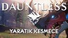 Dauntless | Yaratık Kesmece