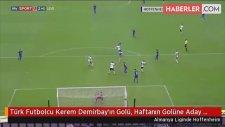 Türk Futbolcu Kerem Demirbay'ın Golü, Haftanın Golüne Aday Oldu