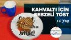 Kahvaltı İçin Sebzeli Tost (1+Yaş Tüm Aile İçin) | Profilo ile Pişiriyoruz | İki Anne Bir Mutfak