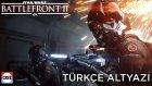 Star Wars Battlefront II - Türkçe Çıkış Fragmanı
