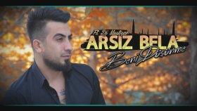 Arsız Bela - Beni Düşünme Ft. Dj Mustizar