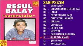 Resul Balay - Gurbetin Kahrı