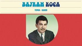 Bayram Koca - Yemin - Kader