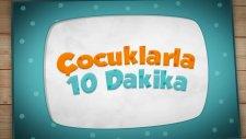 Çocuklarla 10 Dakika - 20.Bölüm