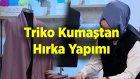Triko Kumaştan Hırka Yapımı | Nebihan Akça