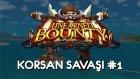 Unearned Bounty | Korsan Savaşı #1
