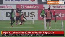 Beşiktaş, Yarın Rumen Ekibi Astra Giurgiu ile Karşılaşacak