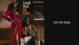 Wiz Khalifa - City Of Steel