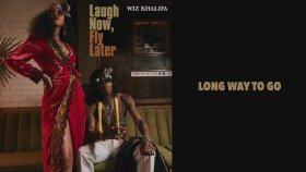 Wiz Khalifa - Long Way To Go