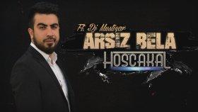 Arsız Bela - Hoşçakal Ft.Dj Mustizar  #Hoşçakal