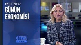 Günün Ekonomisi 15.11.2017 Çarşamba