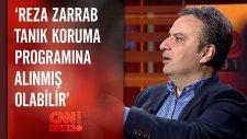 ' Reza Zarrab Tanık Koruma Programına Alınmış Olabilir'