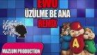 Ewo-Üzülme Be Ana (Remix)