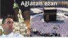 Ağlatan Ezan - Kabe Ezanı. Hafız Metin Demirtaş. Bu Ezanı Dinlemeden Geçmeyin. Beautiful Azan. Ezan.