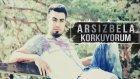 Arsız Bela - Korkuyorum 2018 (YENİ)