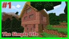 Ormanda Ev Buldum! - Minecraft: The Simple Life #1 | Efsane Yeni Seri