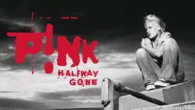 Pink - Halfway Gone from Served Like A Girl