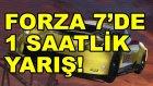 Forza 7   1 Saatlik Yarış!