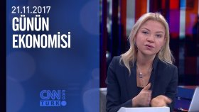 Günün Ekonomisi 21.11.2017 Salı