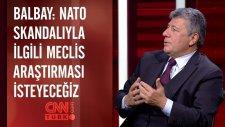 Mustafa Balbay: Nato Skandalıyla İlgili Meclis Araştırması İsteyeceğiz