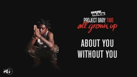 Kodak Black - About You Without You