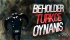 ÇATLAK PROFESÖR İŞ BAŞINDA / Beholder : Türkçe Oynanış - Bölüm 17