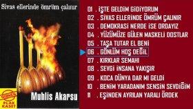 Muhlis Akarsu - Gönlüm Hoş Değil