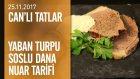 Can Oba'dan Yaban Turpu Soslu Dana Nuar Tarifi - Canlı Tatlar 24.11.2017 Cumartesi