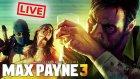 Max Payne 3 - Çarşı Karıştı - Bölüm 3 [canlı Yayın]