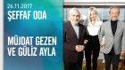 Müjdat Gezen Ve Güliz Ayla, Şeffaf Oda'ya Konuk Oldu - 26.11.2017 Pazar