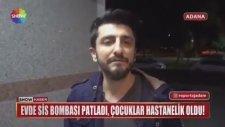 Sis Bombası Patlayan Ev - Röportaj Adam