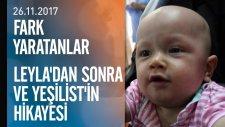 Fark Yaratanlar Leyla'dan Sonra ve Yeşilist'in Hikayesini Anlattı - 26.11.2017 Pazar