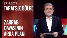 Abd'deki Zarrab Davasının Arka Planında Ne Var? - Tarafsız Bölge 27.11.2017 Pazartesi
