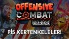 Offensive Combat: Redux | Pis Kertenkeleler!