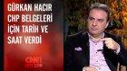 Gürkan Hacır, Chp Belgeleri İçin Tarih ve Saat Verdi