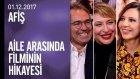 Aile Arasında Filminin Hikayesi - Afiş 01.12.2017 Cuma