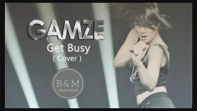 Gamze - Get Busy