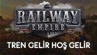 Railway Empire | Tren Gelir Hoş Gelir