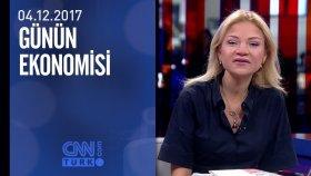 Günün Ekonomisi 04.12.2017 Pazartesi