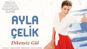 Ayla Çelik - Dikensiz Gül